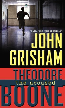 John Grisham Theodore Boone The Accused